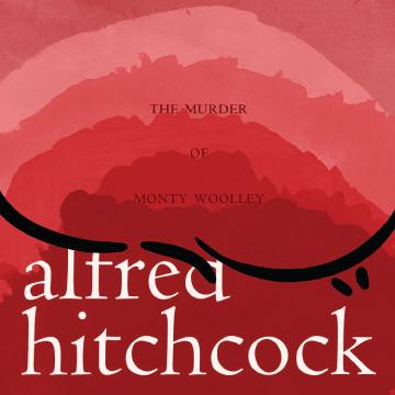 Alfred Hitchcockthe Murder Of Monty Woolley 2013 Madras Press